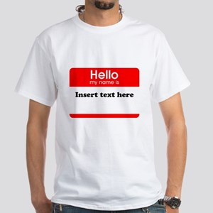 Hello my name is insert White T-Shirt